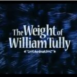 The Weight of William Tully